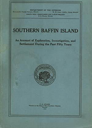 Southern Baffin Island: An Account of Exploration, Investigation, and Settlement During the Past ...