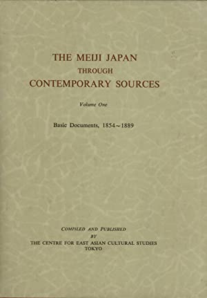 The Meiji Japan Through Contemporary Sources. Volume One: Basic Documents, 1854-1889: Alfred Stead ...
