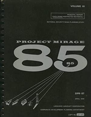 Project Mirage 85. Volume 3: Principal Report (Excluding Restricted Material) (DPR-87): Corporate ...