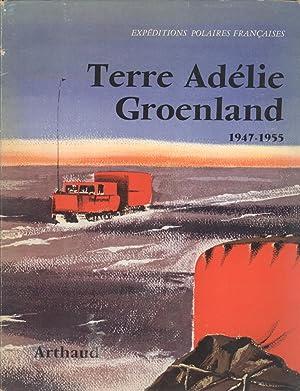 Terre Adélie, Groënland, 1947-1955: Rapport d'Activités: Paul-Émile Victor ...
