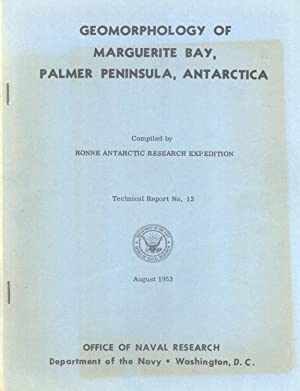Geomorphology of Marguerite Bay, Palmer Peninsula, Antarctica (Technical Report No. 12): Nichols, ...