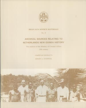 Archival Sources Relating to Netherlands New Guinea History: The Archives of the Ministry of ...