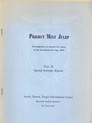 Project Mint Julep: Investigations of Smooth Ice Areas of the Greenland Ice Cap, 1953. Part 2: ...