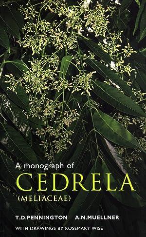 A Monograph of Cedrela (Meliaceae): Pennington, T. D. & Muellner & A. N.