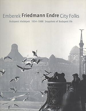 Emberek - Friedmann Endre - City Folks: Snapshots of Budapest Life := Budapesti Életk&eacute...