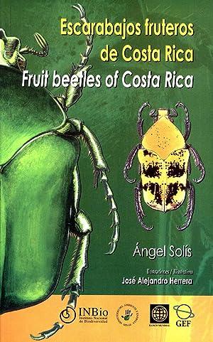 Escarabajos fruteros de Costa Rica (Cetoniinae) / Fruit Beetles of Costa Rica: Solís, Ángel