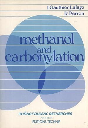 Methanol And Carbonylation: Gauthier-Lafaye, Jean; Perron, Robert