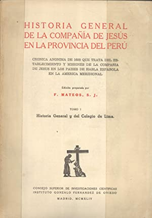 Historia General de la Compañia de Jesús en la Provincia del Perú. 2 Tomos: ...