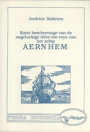 Korte Beschryvinge van de Ongelukige Weer-om-Reys van het Schip Aernhem in 1663 door Andries ...
