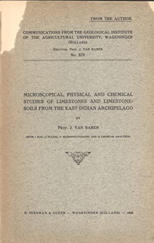 Microscopical, physical and chemical studies of limestones and limestone-soils from the East Indian...