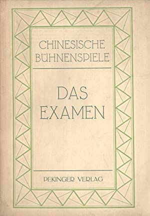 Das Examen: Chinesischer Schwank in Drei Bildern (Chinesische Bühnenspiele, 3): Gau-Ming (...