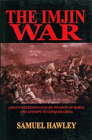 The Imjin War: Japan's Sixteenth-Century Invasion of: Hawley, Samuel