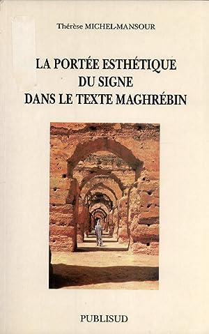 La Portée Esthétique du Signe dans le Texte Maghrébin (Espaces Mé...