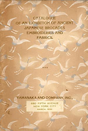 Catalogue of an Exhibition of Ancient Japanese Brocades, Embroidieries and Fabrics