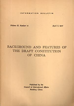 Background and Features of the Draft Constitution of China (Information Bulletin, Volume 3, Number ...