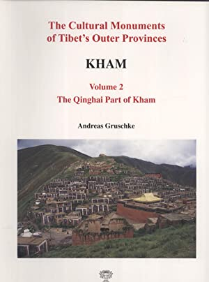 Kham Volume 2: The Qinghai Part of Kham (The Cultural Monuments of Tibet's Outer Provinces): ...