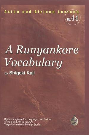 A Runyankore Vocabulary (Asian and African Lexicon, 44): Shigeki Kaji