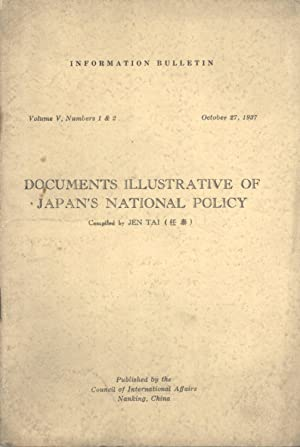 Documents Illustrative of Japan's National Policy (Information Bulletin, Volume 5, Numbers 1 &...