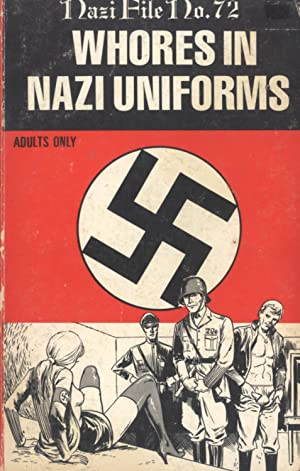 Whores in Nazi Uniforms (Nazi File, 72)