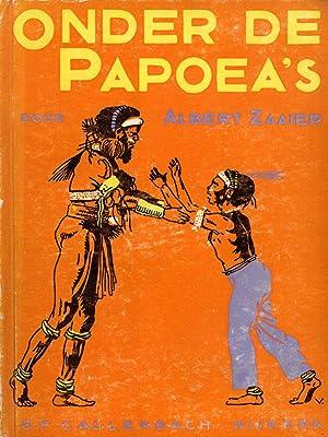 Onder de Papoea's: Albert Zaaier (Author) , Jaap Veenendaal (Illustrator)
