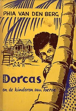 Dorcas en de Kinderen van Toeroe: Phia van de Berg (Author); Corrie van der Baan (Illustrator)