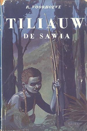 Tiliauw de Sawia: Voorhoeve, R. (author); F. Van Bemmel (illustrator)