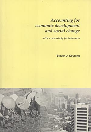 Accounting for Economic Development and Social Change: With a Case-study for Indonesia: Keuning, ...