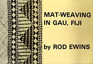Mat-Weaving in Gau, Fiji (Fiji Museum Special Publication No. 3): Ewins, Rod