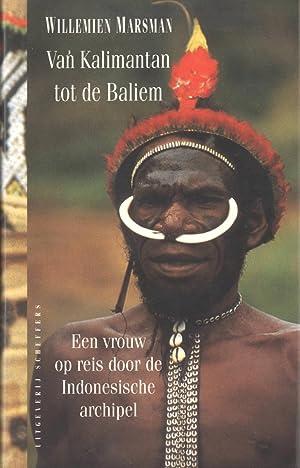 Van Kalimantan tot de Baliem: Een Vrouw op Reis door de Indonesische Archipel: Marsman, Willemien