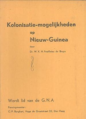 Kolonisatie-Mogelijkheden op Nieuw-Guinea: W. K. H. Feuilletau de Bruyn
