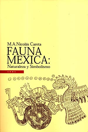 Fauna Mexica: Naturaleza y Simbolismo (CNWS Publications): M. A. Nicolás Careta