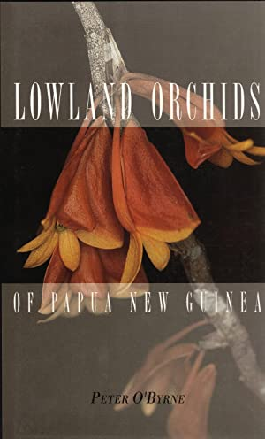 Lowland Orchids of Papua New Guinea: O'Byrne, Peter