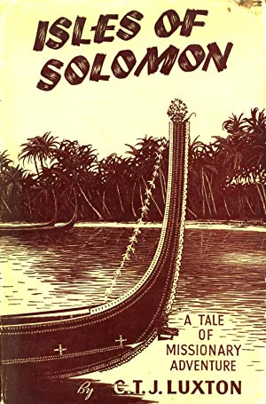 Isles of Solomon: A Tale of Missionary Adventure: Luxton, C. T. J.