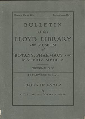 Flora of Samoa (Bulletin No. 33, Botany Series No. 4): Lloyd, C. G. & Aiken, Walter H.