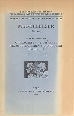 Oppdagelser i Sydishavet fra Middelalderen til Sydpolens Erobring (Norges Svalbard- og ...
