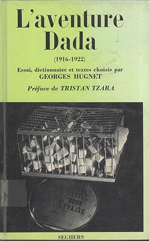 L'Aventure Dada, 1916-1922: Hugnet, Georges (editor); Tzara, Tristan (preface)