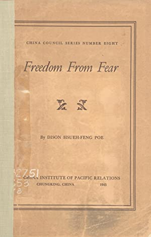 Freedom From Fear (China Council Series Number Eight): Dison Hsueh-Feng Poe