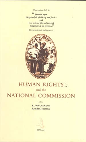Human Rights and the National Commission: S. Sothi Rachagan & Ramdas TIkamdas (editors)