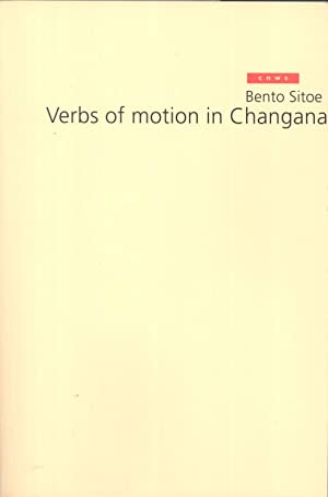 Verbs of Motion in Changana (CNWS Publications, 98): Bento Sitoe