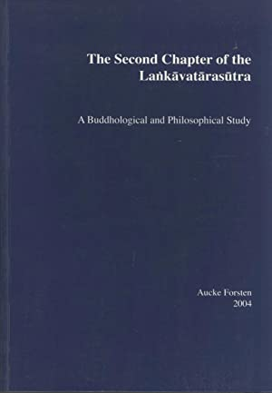 The Second Chapter of the Lankavatarasutra: A Buddhological and Philosophical Study: Aucke Forsten