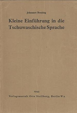 Kleine Einführung in die Tschuwaschische Sprache: Benzing, Johannes