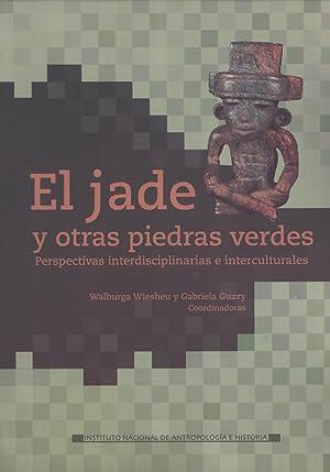 El Jade y Otras Piedras Verdes: Perspectivas Interdisciplinarias e Interculturales (Colecció...