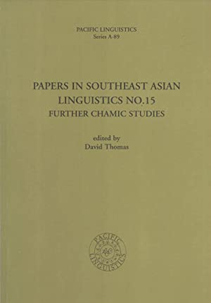 Papers in Southeast Asian Linguistics: No. 15 - Further Chamic Studies (Pacific Linguistics, A-89):...