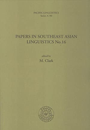 Papers in Southeast Asian Linguistics No. 16 (Pacific Linguistics, A-90): Clark, M. (editor)
