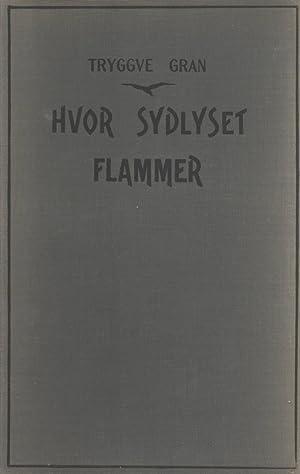 Hvor Sydlyset Flammer: Leir- og Ekspeditionsliv paa Antarktis, Dagboksoptegnelser fra Scotts ...