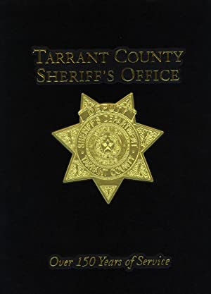 Tarrant County Sheriff's Office: Over 150 Years of Service: Turner Publishing (Compiled by)