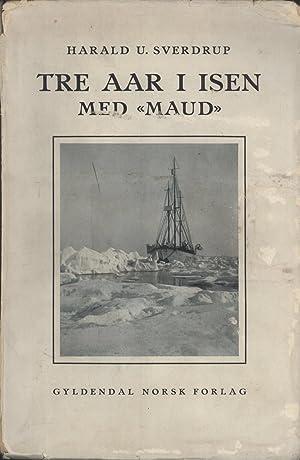 """Tre Aar i Isen med """"Maud"""": Med et Tillæg om en Slædereise Rundt ..."""