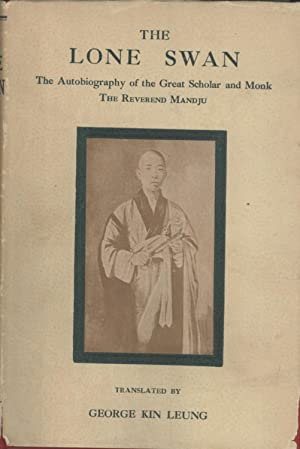 The Lone Swan: The Autobiography of the: Mandju (Su Manshu)