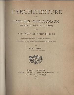 L'Architecture des Pays-Bas Méridionaux (Belgique et Nord de la France) aux XVIe, XVIIe...