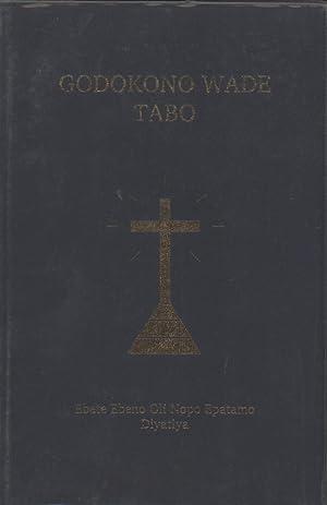 Godokono Wade Tabo: Ebete Ebene Oli Nopo Epatamo Diyatiya (The New Testament in the Tabo Language, ...